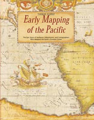 Early Mapping of the Pacific By Suarez, Thomas
